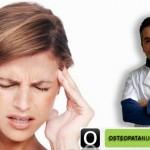 Dor de Cabeça, Enxaqueca, Cefaleia e Osteopatia
